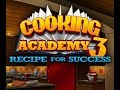 Let's Play: Cooking Academy 3: Recipe for Success Part 2