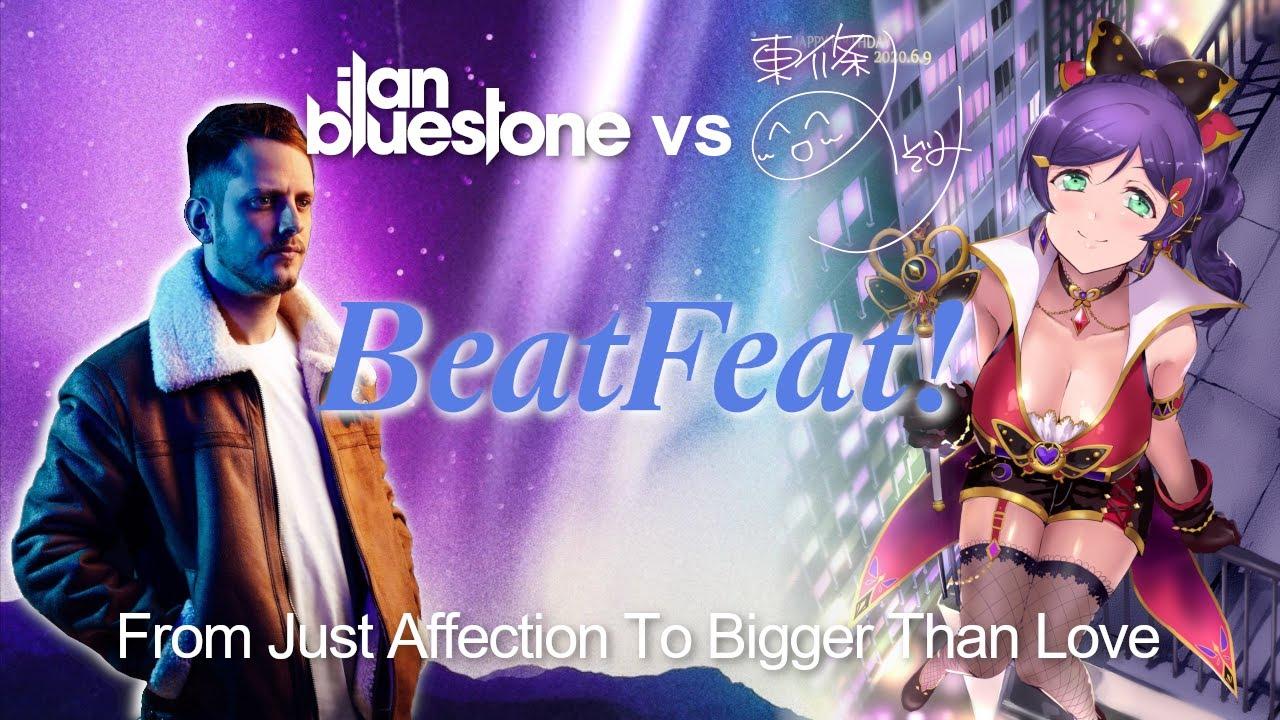 [MASHUP] ilan Bluestone vs Nozomi Toujou - From Just Affection To Bigger Than Love