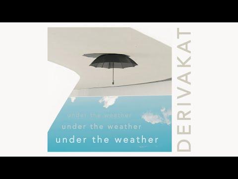 Under the Weather - Derivakat