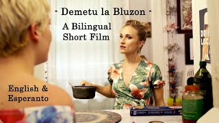 Demetu la Bluzon / Take It Off  – English & Esperanto Short Film