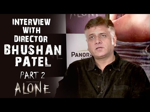 Alone | Interview With Director Bhushan Patel - Part 2 Mp3
