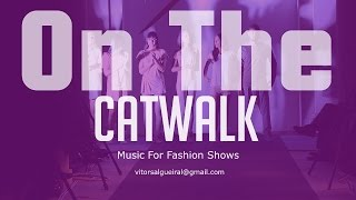 On The CatWalk - Music For Fashion Shows (instrumental) - For Sale / Licence / lease