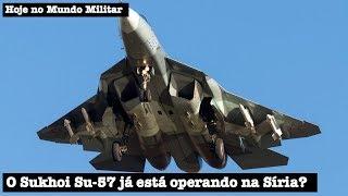 O Sukhoi Su-57 já está operando na Síria?