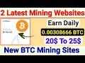 2 new cloud mining website  new bitcoin mining website  New btc site