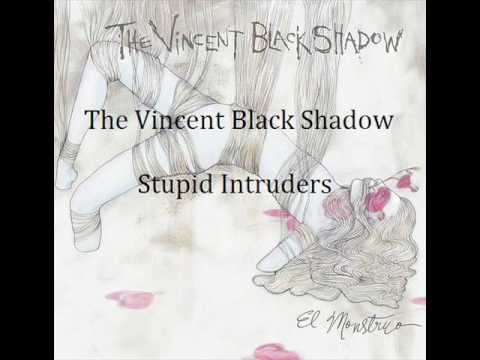 The Vincent Black Shadow - Stupid Intruders