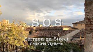 """S.O.S. Sermon on Street  """"Non la mia ma la tua volontà"""""""