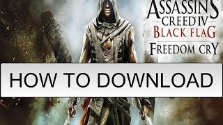 How To Download Assassins Creed 4 BlackFlag Freedom Cry Dlc - Direct Link + Torrent Link