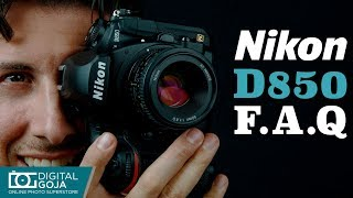 Nikon D850 DSLR Camera Frequently Asked Questions FAQs