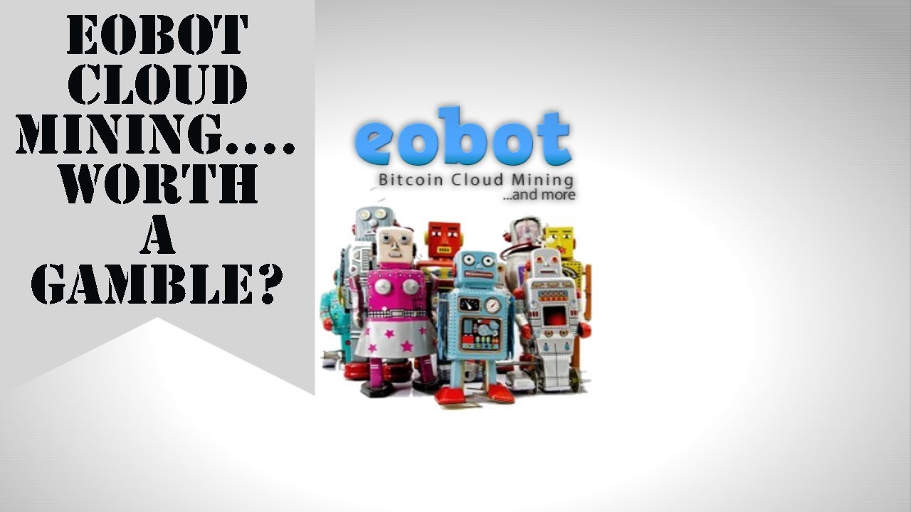 Eobot Cloud Mining In 2019 Plus Funding Account For Free