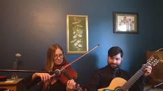 """""""Ashoken Farewell,"""" by Jay Ungar (Guitar/Violin Duet)"""