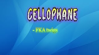 FKA twigs - Cellophane Lyrics Dodo Lyrics