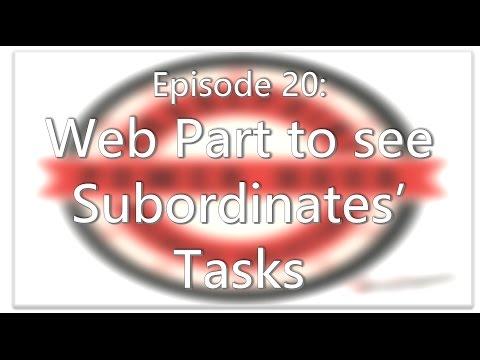 SharePoint Power Hour  Episode 20   Web Part to see Subordinates' Tasks