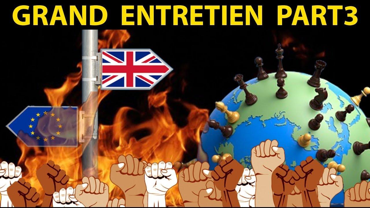Grand Entretien de Pierre Yves Rougeyron partie 3 : Brexit, UE, conflits, Turquie, Trump