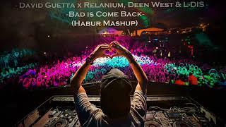David Guetta x Relanium Deen West L DIS Bad is Come Back