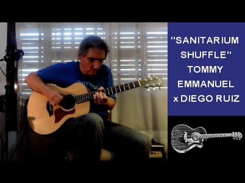 Sanitarium Shuffle (Tommy Emmanuel) x Diego Ruiz