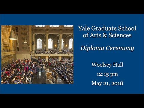 Yale Graduate School of Arts and Sciences Commencement 2018
