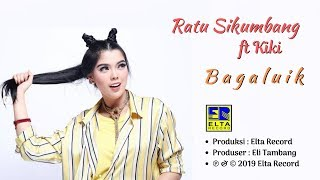 Ratu Sikumbang feat KIKI - BAGALUIK [Official Music Video] Lagu Minang Terbaru 2019