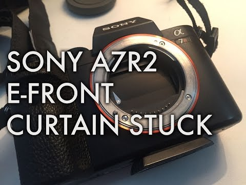 SONY A7R2 E FRONT CURTAIN STUCK - No working!!!