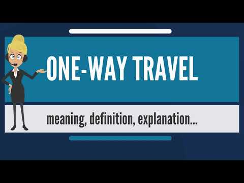 What is ONE-WAY TRAVEL? What does ONE-WAY TRAVEL mean? ONE-WAY TRAVEL meaning & explanation