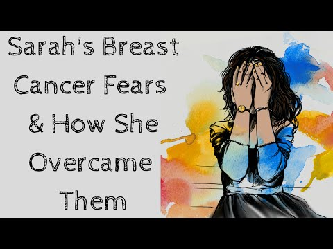 Sarah's Breast Cancer Fears & How She Overcame Them