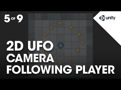 Beginner 2D UFO Game 5 of 9: Following the Player with the Camera - Unity Official Tutorials