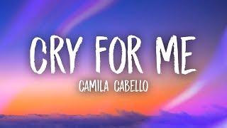 Camila Cabello Cry For Me