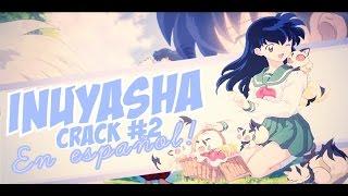 「InuYasha」ღ【CRACK#2】» En Español✿