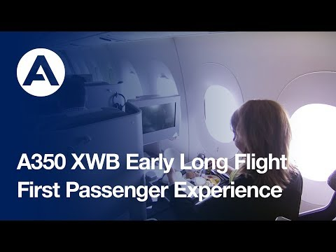 """First """"passenger"""" experience in the A350 XWB's early long fl"""