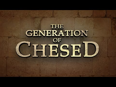 The Generation of Chesed - 119 Ministries