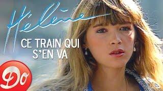 Hélène : Ce train qui s'en va (Clip 1989)