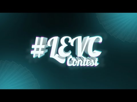 #LEVC - Designing and Editing Contest (CASH PRIZES!)