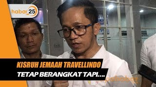 Kisruh Jemaah Travellindo Tetap Berangkat Tapi….