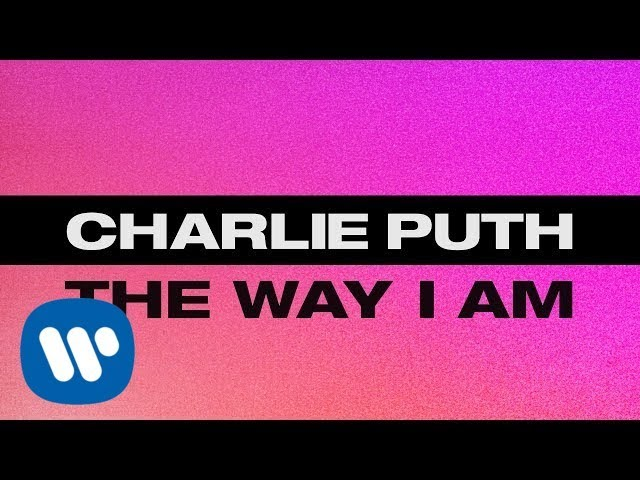 Charlie Puth The Way I Am Official Lyric Video
