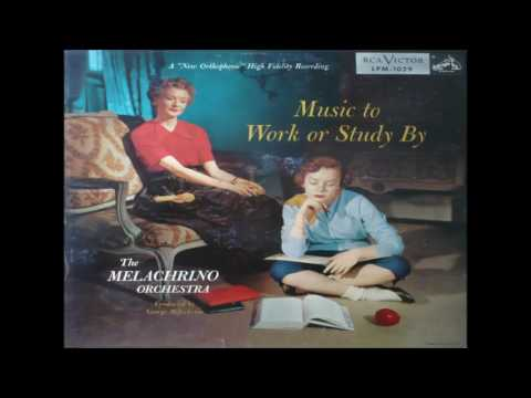 The Melachrino Music of Work or Study By GMB