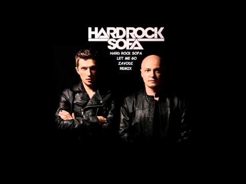 Hard Rock Sofa - Let Me Go (Zavodi Remix)