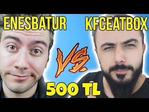 ENES BATUR VS KFCEATBOX   500 TLSİNE 1V1