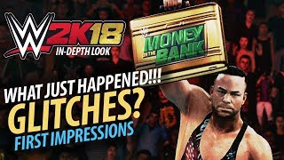 WWE 2K18: In-Depth First Impressions | What Just Happened? Bugs & Glitches?