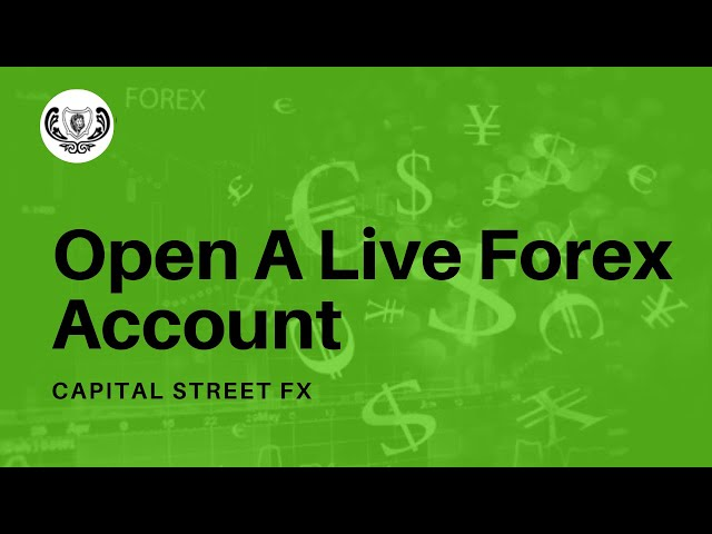 How To Open A Live Forex Account For Free | Capital Street Fx