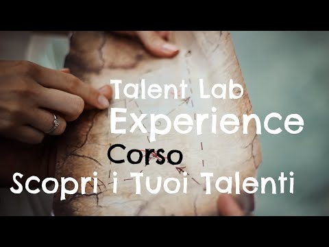 Talent Lab Experience - Corso Scopri i Tuoi Talenti e Cambia la Tua Vita