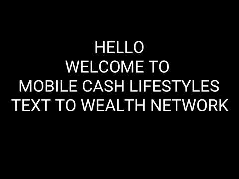 MOBILE CASH LIFESTYLES (Text To Wealth Network)