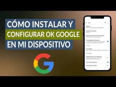 Cómo Instalar y Configurar Ok Google en mi Dispositivo Android Fácilmente
