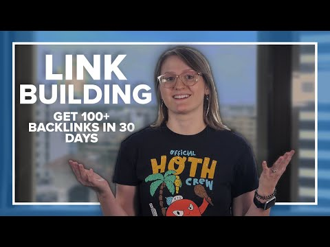 Link Building: How To Get Backlinks FAST (100+ In 30 DAYS)