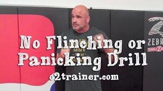 No Flinching or Panicking Drill