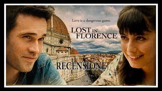 RECENSIONE : LOST IN FLORENCE