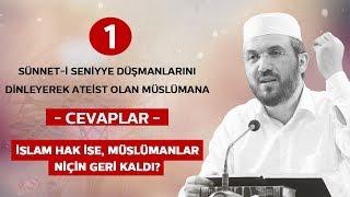 1- İslam Hak Ise, Müslümanlar Niçin Geri Kaldı?