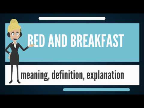 What is BED AND BREAKFAST? What does BED AND BREAKFAST mean? BED AND BREAKFAST meaning & explanation