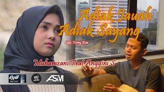Adiak Jauah Adiak Sayang - Muhamzani Feat Anggini S