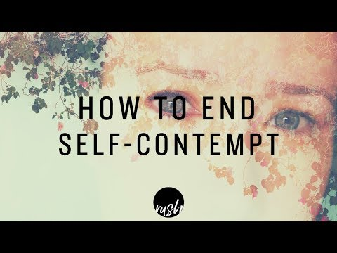 HOW TO END SELF-CONTEMPT