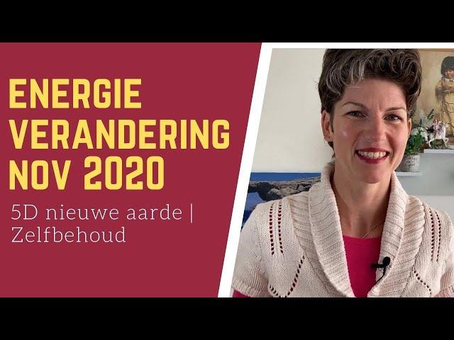 Energieverandering nov. 2020 | 5D nieuwe aarde | Zelfbehoud | #E37