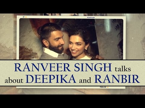 Ranveer Singh talks about Deepika Padukone and Ranbir Kapoor openly for the first time!